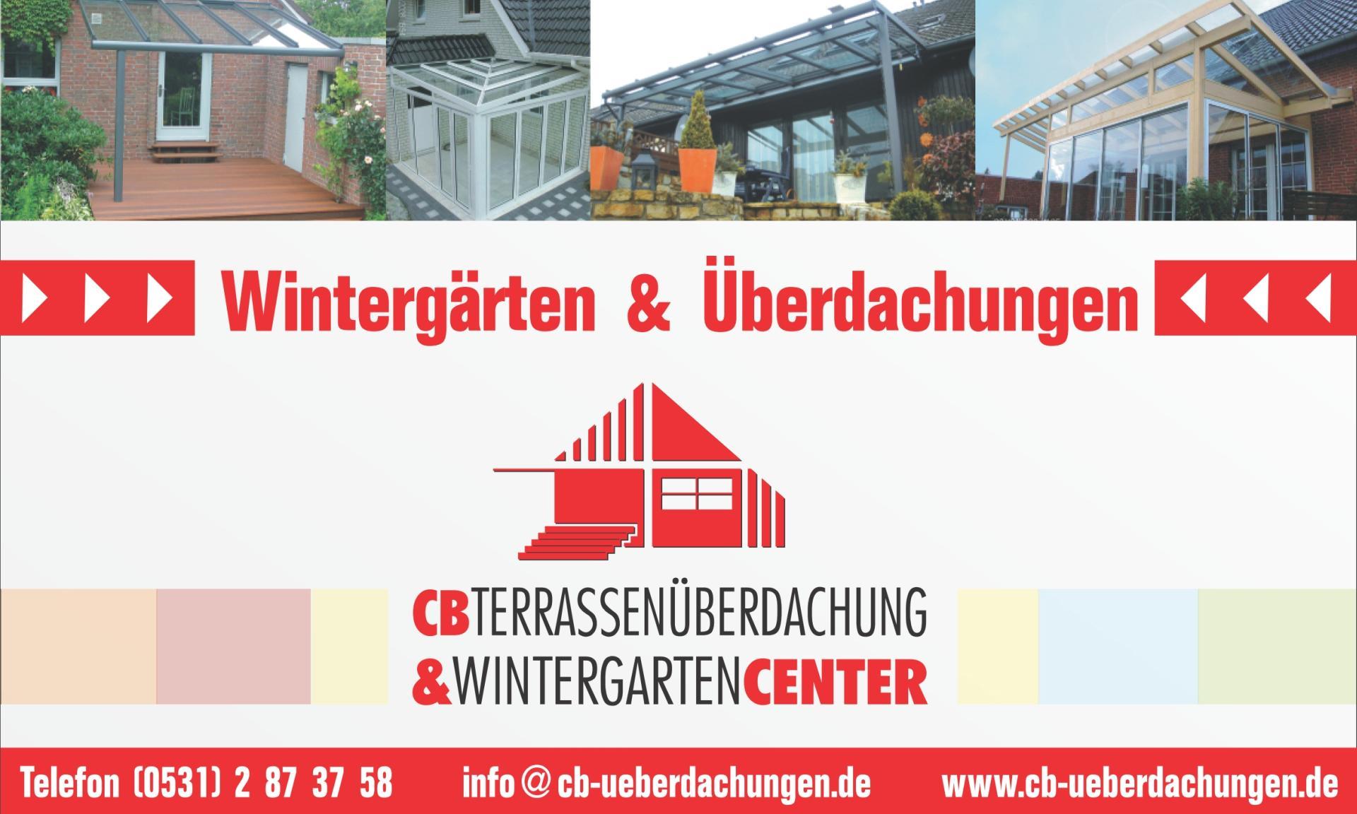CB Terrassenüberdachung & Wintergartencenter Braunschweig GmbH Vorlingskamp 1 38126 Braunschweig Telefon: (0531) 2873758 Telefax: (0531) 2872743 info@cb-ueberdachungen.de | www.cb-ueberdachungen.de